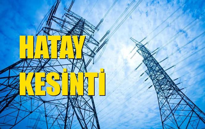 Hatay Elektrik Kesintisi 02 Ekim Çarşamba