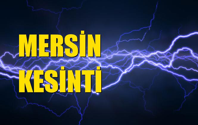 Mersin Elektrik Kesintisi 03 Ekim Perşembe