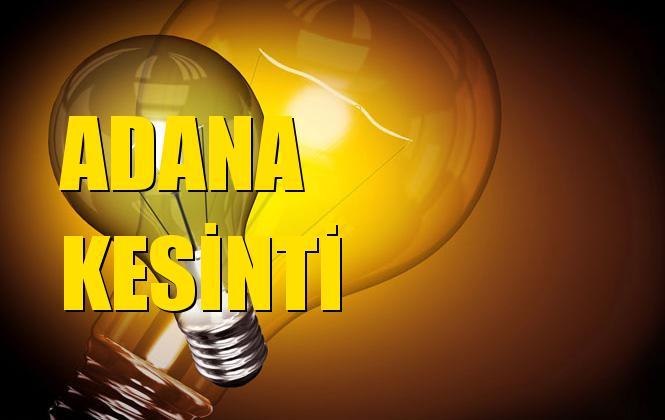 Adana Elektrik Kesintisi 09 Ekim Çarşamba