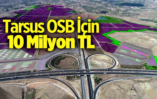 Lütfi Elvan'dan, Tarsus Osb İçin 10 Milyon Tl Müjdesi