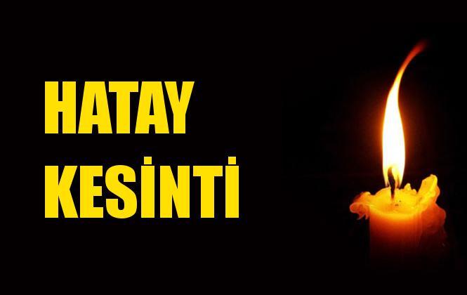 Hatay Elektrik Kesintisi 18 Ekim Cuma