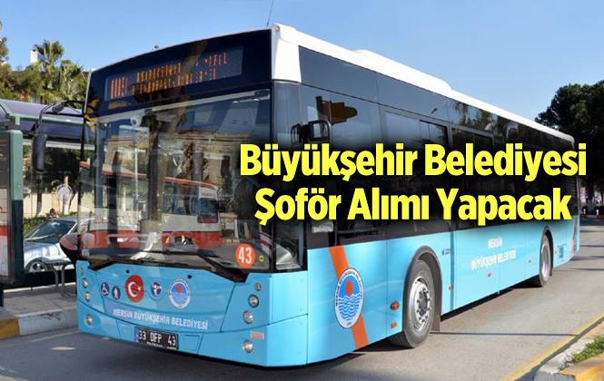 Mersin Büyükşehir Belediyesi Bayan Şoför Alımı Yapacak