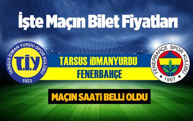 Tarsus İdman Yurdu Fenerbahçe Maçının Bilet Fiyatları