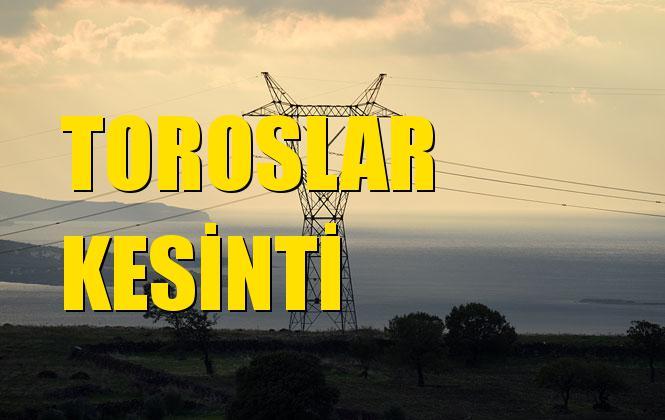 Toroslar Elektrik Kesintisi 21 Ekim Pazartesi