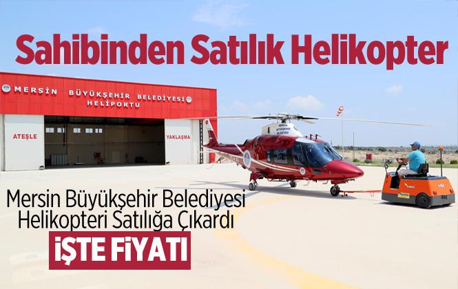 Mersin Büyükşehir Belediyesi Helikopteri Satılığa Çıkardı