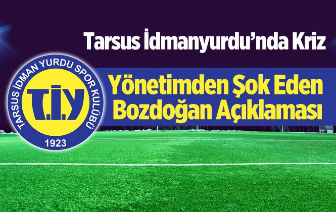 Tarsus İdmanyurdu Yönetimi'nden Bozdoğan'a Planları Tutmadı Eleştirisi
