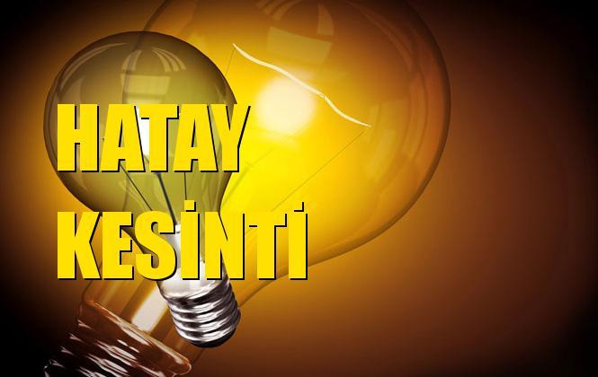 Hatay Elektrik Kesintisi 23 Ekim Çarşamba
