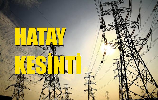 Hatay Elektrik Kesintisi 24 Ekim Perşembe