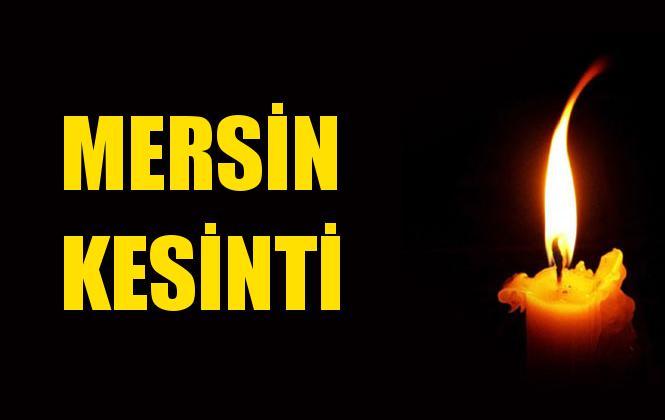 Mersin Elektrik Kesintisi 24 Ekim Perşembe