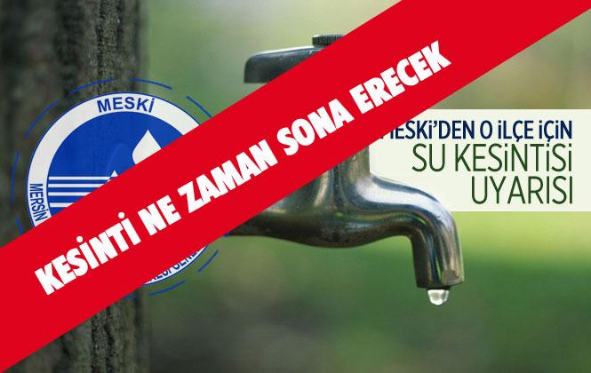 Tarsus'ta ki Su Kesintisi Ne Zaman Son Bulacak! MESKİ Su Kesintisini Daha Önce Bildirmişti