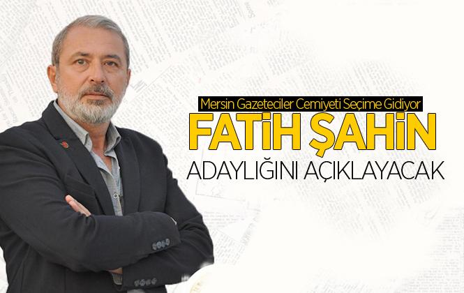 Fatih Şahin, Mersin Gazeteciler Cemiyeti'ne Başkan Adaylığını Açıklıyor