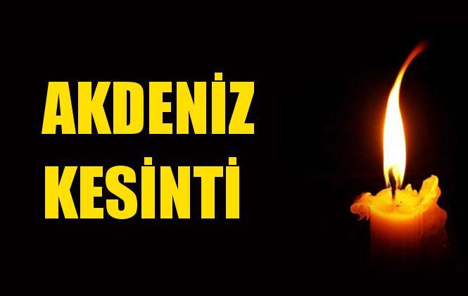 Akdeniz Elektrik Kesintisi 25 Ekim Cuma