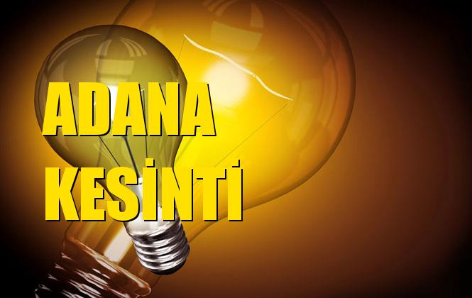 Adana Elektrik Kesintisi 26 Ekim Cumartesi
