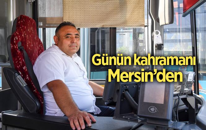 Mersin'de Kahraman Şoförden Örnek Davranış
