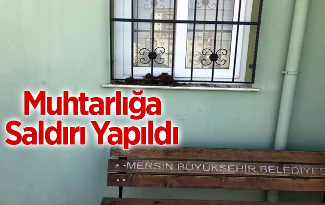 Tarsus Altaylılar Mahalle Muhtarlığına Saldırı