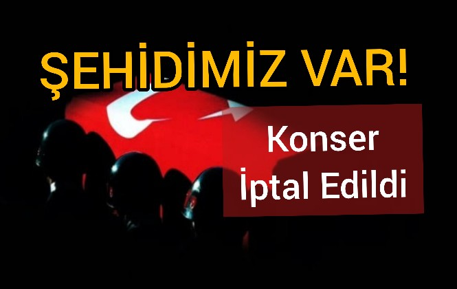 Yenişehir Belediyesi Gelen Şehit Haberi Üzerine Volkan Konak Konserini İptal Etti.