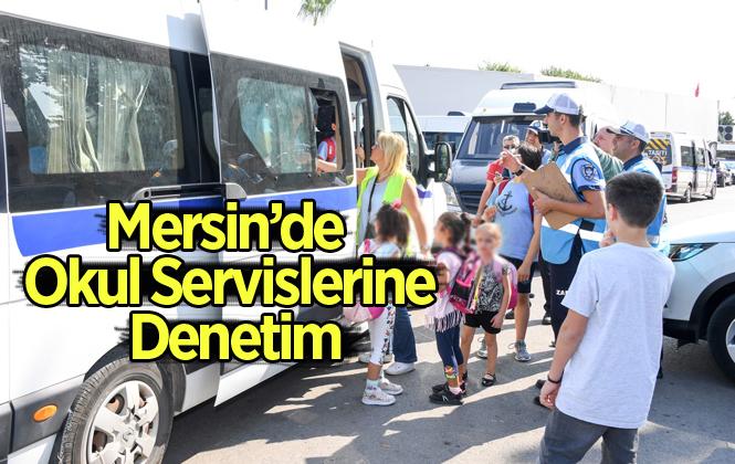Mersin'de Okul Döneminde Servis Denetimleri Aralıksız Sürüyor