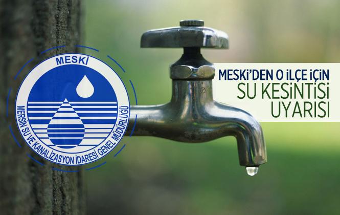 MESKİ'den Tarsus İlçesi'nin Bazı Mahallelerinde Su Kesintisi Uyarısı