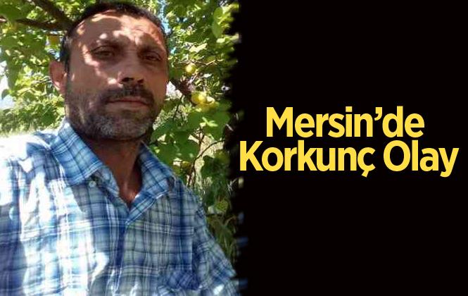 Mersin Mut'ta Mehmet Elbeyli Darp Edilerek Öldürüldü