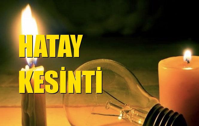 Hatay Elektrik Kesintisi 31 Ekim Perşembe