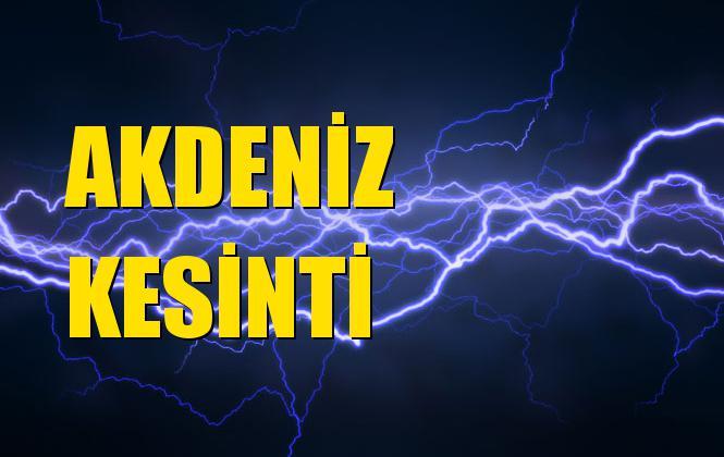 Akdeniz Elektrik Kesintisi 02 Kasım Cumartesi