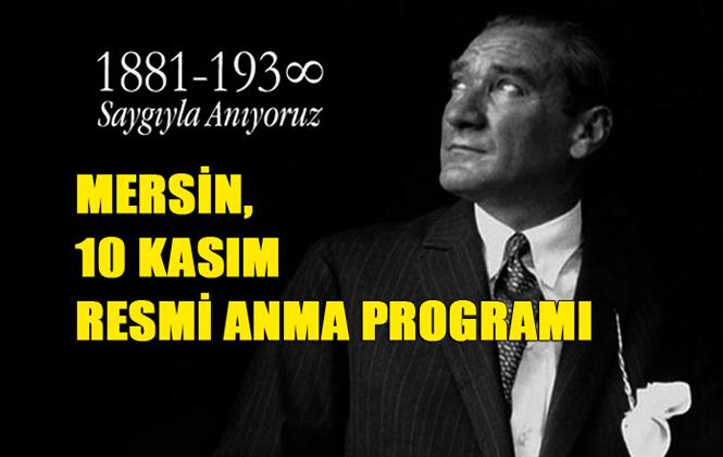 Mersin'de 10 Kasım Atatürk'ü Anma Programı Belli Oldu