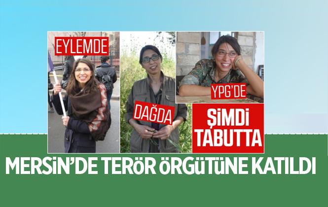 Suriye'de Öldürülen YPG'li terörist Ceren Güneş'in Örgüte Mersin'de Katıldığı Ortaya Çıktı