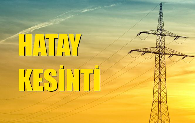 Hatay Elektrik Kesintisi 09 Kasım Cumartesi