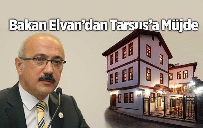 Lütfi Elvan'dan Tarsus'a Tarihi Butik Otel Müjdesi