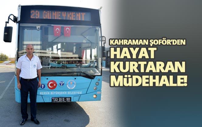 Mersin'de Aziz Oğuz İsimli Büyükşehir Belediye Otobüsü Şoförü, Kalp Krizi Geçiren Yolcuya İlk Müdahaleyi Yaparak Hayata Döndürdü