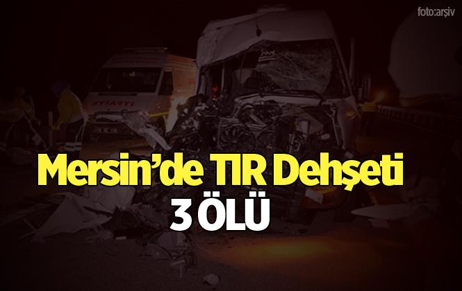 Mersin Tarsus'ta Minibüs İle TIR Çarpıştı