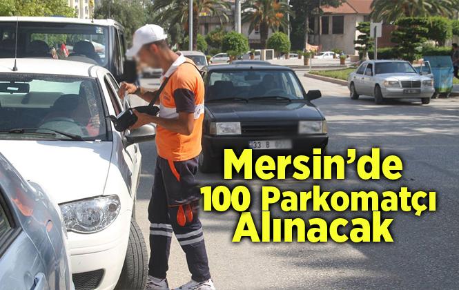 Mersin Büyükşehir Belediyesi 100 Parkomat Görevlisi Alacak!