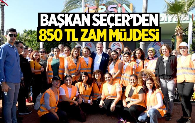 Mersin Büyükşehir Belediyesi Çalışanlarına 850 TL Zam