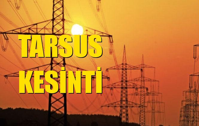 Tarsus Elektrik Kesintisi 12 Aralık Perşembe