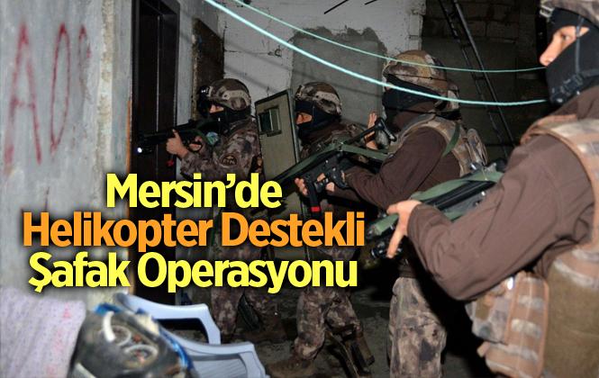 Mersin'de Şafak Operasyonunda 17 Torbacı Gözaltına Alındı