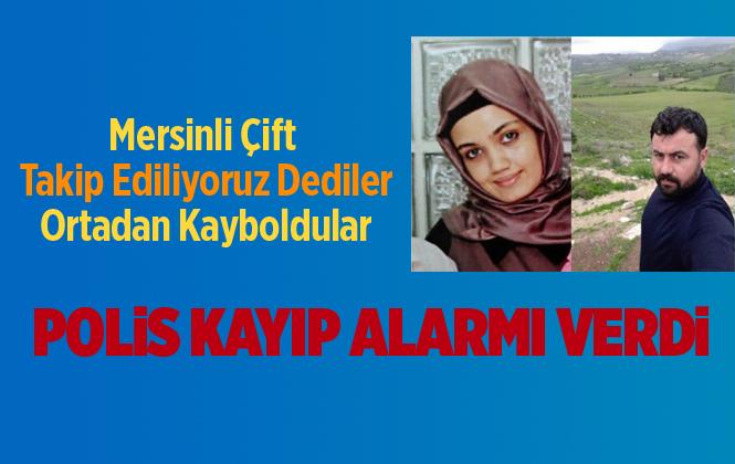 Mersin'de Veysi Akbulut ve Fatıma Akbulut Çifti Ortadan Kayboldu