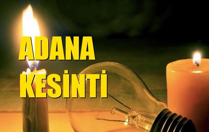 Adana Elektrik Kesintisi 23 Aralık Pazartesi