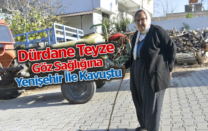 Dürdane Teyze Göz Sağlığına Yenişehir Belediyesi Kavuştu