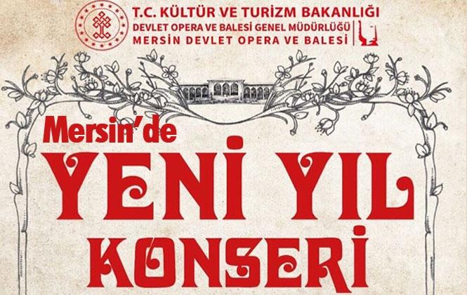 """Mersin'de, """"Yeni Yıl Konseri"""" 28 Aralık Cumartesi Akşamı Gerçekleşecek"""
