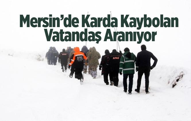 Mersin'de Karda Kaybolan Ali Kaçar'ın Bulunması İçin Ekipler Seferber Oldu