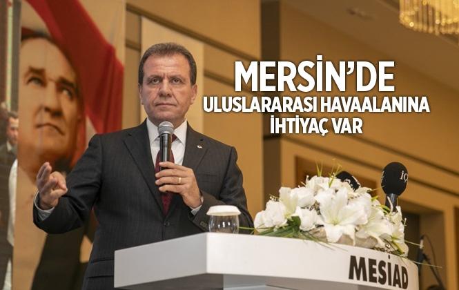 """Başkan Seçer: """"Mersin'de Uluslararası Havaalanına İhtiyaç Var"""""""