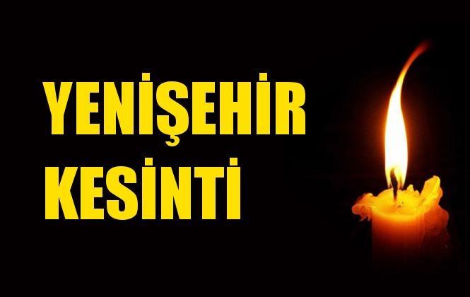 Yenişehir Elektrik Kesintisi 02 Ocak Perşembe