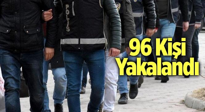 Mersin'de Tarsus Polisi 96 Kişiyi Yakaladı