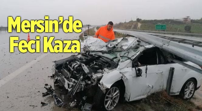 Mersin'de Yağmur Nedeniyle Kayganlaşan Yolda Feci Kaza