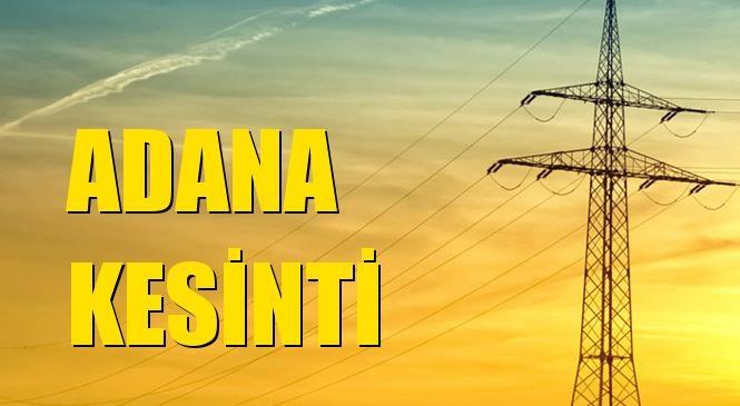 Adana Elektrik Kesintisi 09 Ocak Perşembe