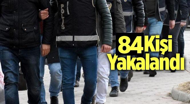 Mersin'de Tarsus Polisi 84 Kişiyi Yakaladı