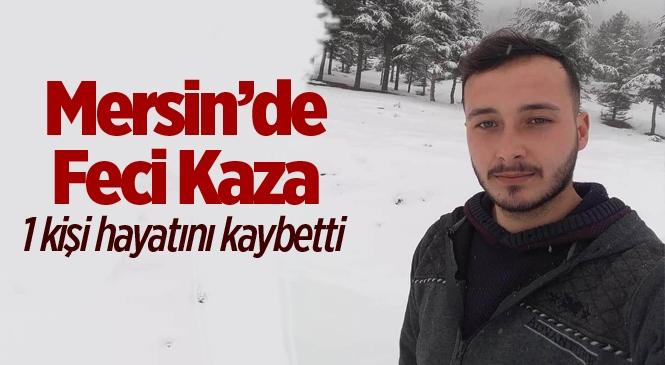 Mersin Mezitli Kuyuluk'ta ki Motosiklet Kazasında Süleyman Balaydın İsimli 21 Yaşındaki Genç Hayatını Kaybetti