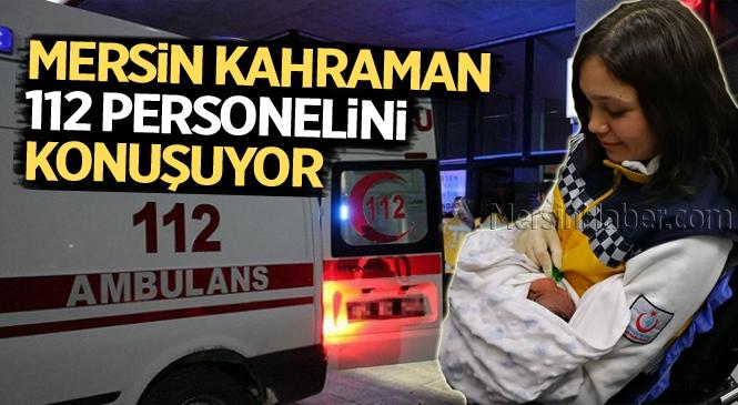 Mersin Kahraman 112 Görevlilerini Konuşuyor