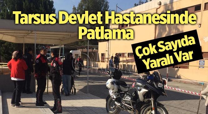 Tarsus Devlet Hastanesi'nde Patlama