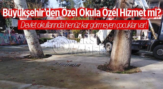 Mersin Büyükşehir'den Özel Okula Özel Hizmet mi?